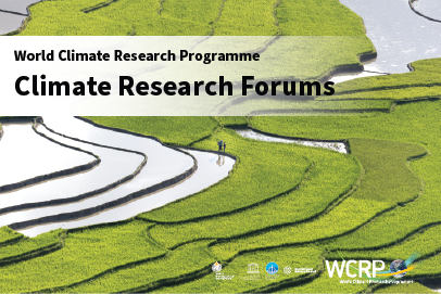 WCRP Climate Research Forums Register your interest now!