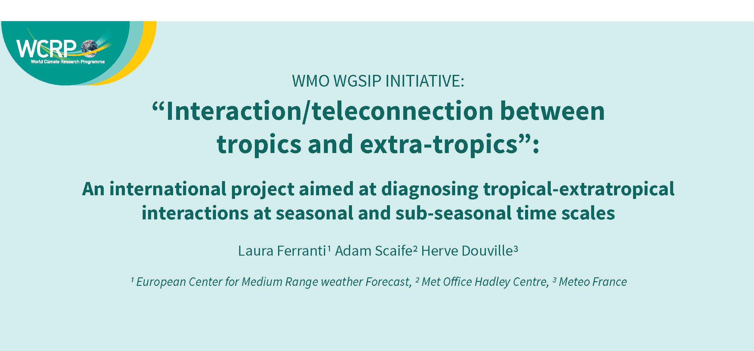 Interaction/teleconnection between tropics and extra-tropics